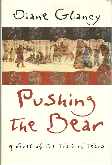 Image for Pushing the Bear : A Novel of the Trail of Tears