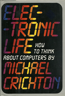Image for Electronic Life: How to Think About Computers