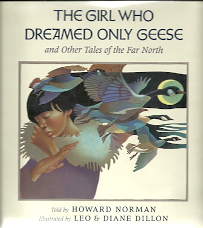 Image for The Girl Who Dreamed Only Geese and Other Tales of the Far North