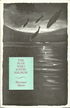 Image for The Man Who Loves Salmon.