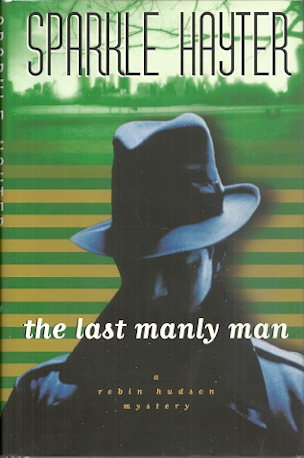 Image for The Last Manly Man: A Robin Hudson Mystery (Robin Hudson Mysteries)