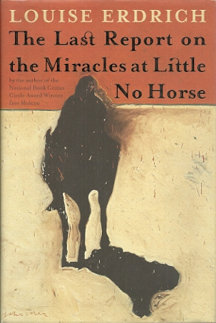 Image for The Last Report on the Miracles at Little No Horse