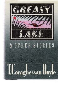 Image for Greasy Lake & Other Stories