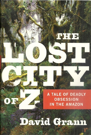 Image for The Lost City of Z: A Tale of Deadly Obsession in the Amazon