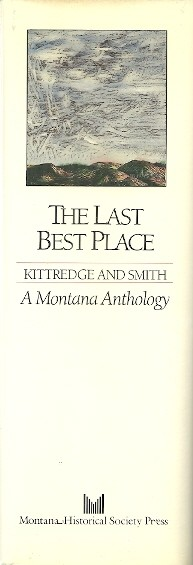 Image for The Last Best Place: A Montana Anthology (A Montana Centennial Book)