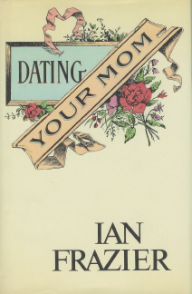 Dating Your Mom , Frazier, Ian
