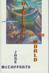 Director of the World and Other Stories , McCafferty, Jane