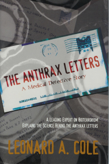 The Anthrax Letters: A Medical Detective Story, Cole, Leonard A.