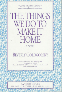 The Things We Do To Make It Home, Gologorsky, Beverly