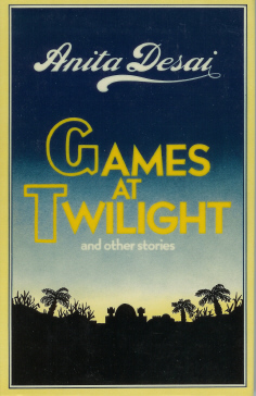Games at Twilight , Desai, Anita