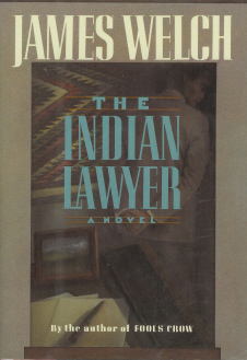 The Indian Lawyer , Welch, James