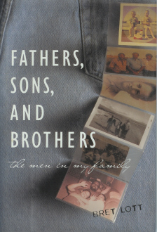 Fathers, Sons, and Brothers , Lott, Bret
