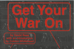 Get Your War On, Whitehead, Colson (Introduction By] Rees, David [Author]